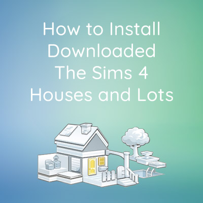 How to Install Downloaded Lots
